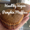 Healthy Vegan Pumpkin Muffins [RECIPE]