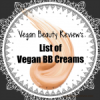 Vegan Beauty Review's List of Vegan BB Creams