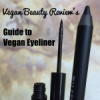 The Ultimate Vegan Eyeliner Guide