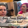 Breakfast Idea: Tropical Smoothie Bowl with Spirulina [VIDEO]