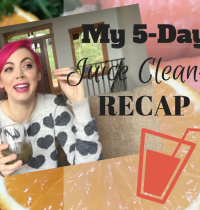 My 5-Day Juice Cleanse Recap