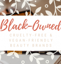 Black-Owned Cruelty-Free & Vegan-Friendly Beauty Brands